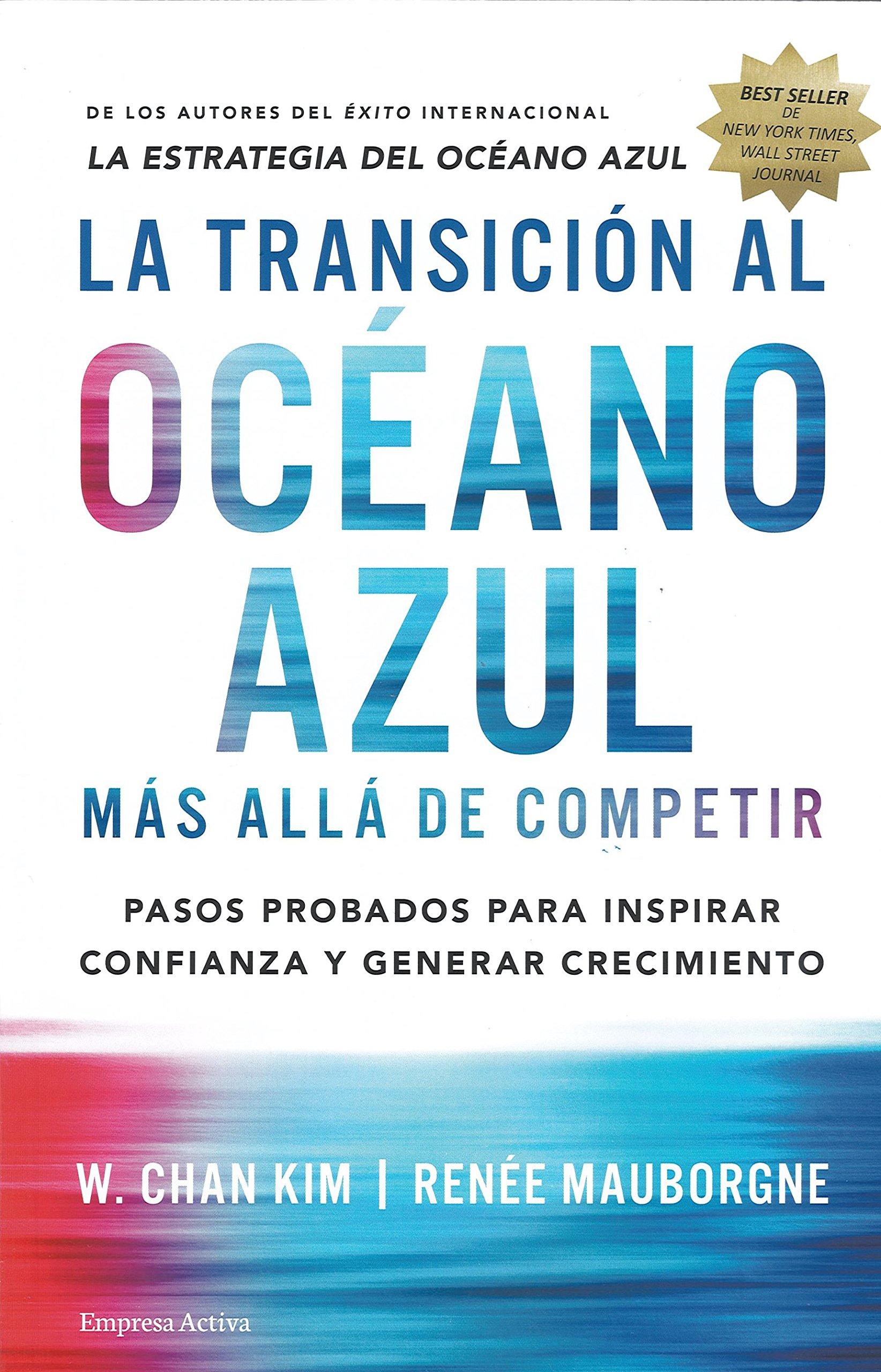 La transicion al oceano azul (Spanish Edition): W. Kim Chan, Renee ...