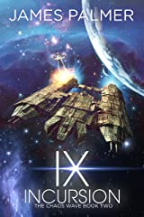 Ix Incursion: The Chaos Wave Book 2
