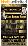 The Dark Strangler: Serial Killer Earle Leonard Nelson (Crimes Canada: True Crimes That Shocked the Nation Book 9)