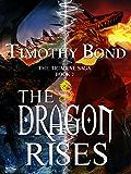 The Dragon Rises: An Epic Fantasy (The Triadine Saga Book 2)