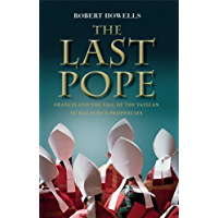The Last Pope: Decoding St Malachy's Prophecy on the Fall of the Vatican