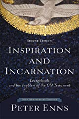 Inspiration and Incarnation: Evangelicals and the Problem of the Old Testament Kindle Edition