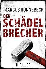 Der Schädelbrecher: Thriller (German Edition) Kindle Edition