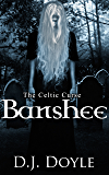 The Celtic Curse: Banshee