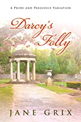 Darcy's Folly: A Pride and Prejudice Variation Kindle Edition