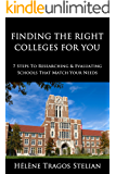 Finding the Right Colleges for You: 7 Steps to Researching & Evaluating Schools That Match Your Needs