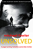 Unsolved: A page-turning Yorkshire serial killer thriller (THE DS HUNTER KERR INVESTIGATIONS Book 7)