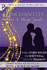 Magic Spark (Enchanted Book 1) Kindle Edition