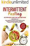 Intermittent Fasting: Autophagy and The 16/8 Method - 2 Books in 1 - The Complete Step-by-Step Guide to Lose Weight…