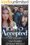 Accepted: A Reverse Harem Romance (VIP College #1)