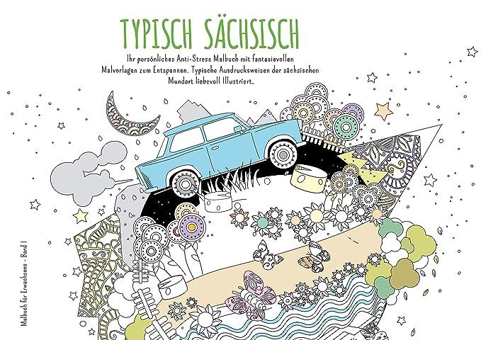 Typisch sächsisch - Sächsische Mundart in fantasievollen Malvorlagen ...