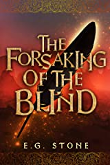 The Forsaking of the Blind (The Wing Cycle Book 3) Kindle Edition