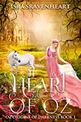 Heart of Oz (Oz: Origins of Darkness Book 1) Kindle Edition