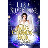 The Prince Charming Hour: Paranormal Angel Romance Fantasy (A Game of Lost Souls Book 2)
