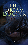 The Dream Doctor: Detective Craig Kennedy Mystery Novel