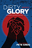 Dirty Glory: Go Where Your Best Prayers Take You (Red Moon Chronicles Book 2) (English Edition)