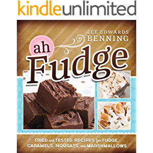 Ah, Fudge!: Tried and Tested Recipes for Fudge, Caramels, Nougats, and Marshmallows