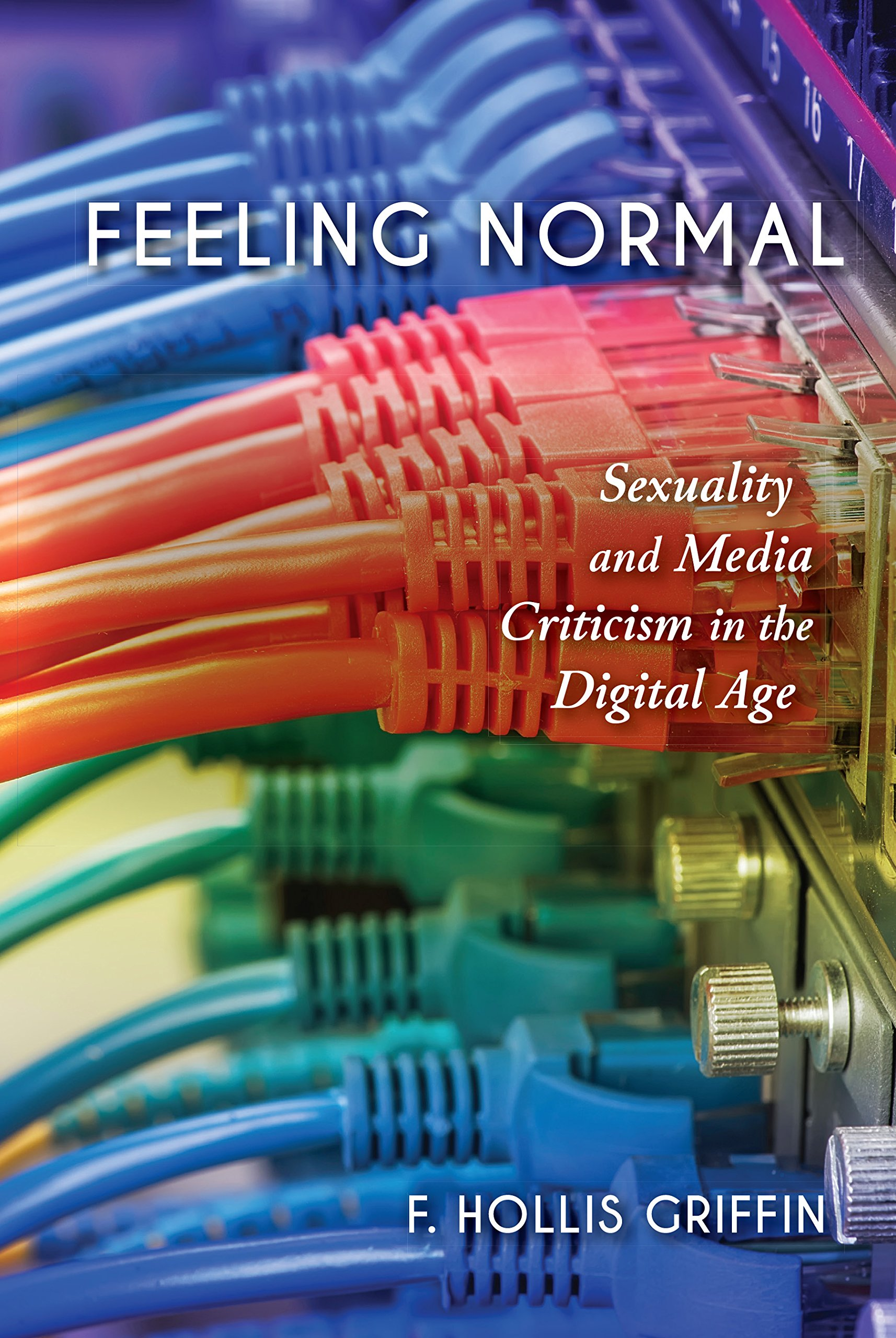 Download Feeling Normal: Sexuality and Media Criticism in the Digital Age ebook
