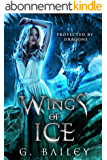 Wings of Ice: A Reverse Harem Paranormal Romance. (Protected by Dragons Book 1) (English Edition)