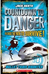 Bullet Train Disaster (Countdown to Danger Book 1) Kindle Edition