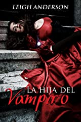 La Hija del Vampiro (The Vampire's Daughter - Spanish) (Spanish Edition) Kindle Edition