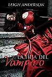 La Hija del Vampiro (The Vampire's Daughter - Spanish) (Spanish Edition)
