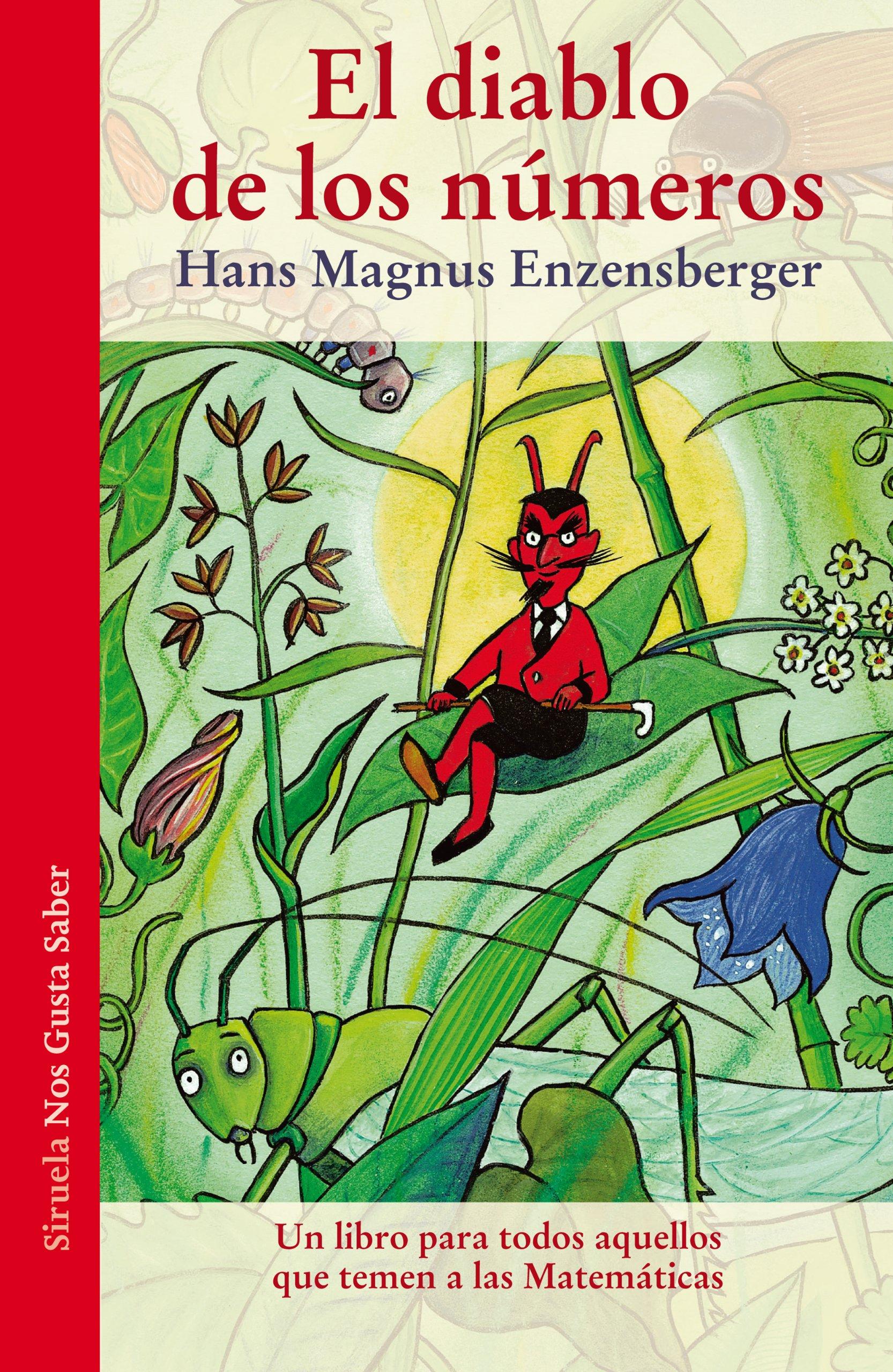 El diablo de los números : Un libro para todos aquellos que temen a las Matemáticas: Hans Magnus Enzensberger: 9788415937197: Amazon.com: Books
