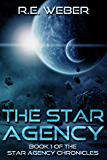 The Star Agency (The Star Agency Chronicles Book 1) (English Edition)