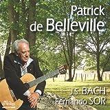 Patrick de Belleville joue J.S. BACH & Fernando SOR