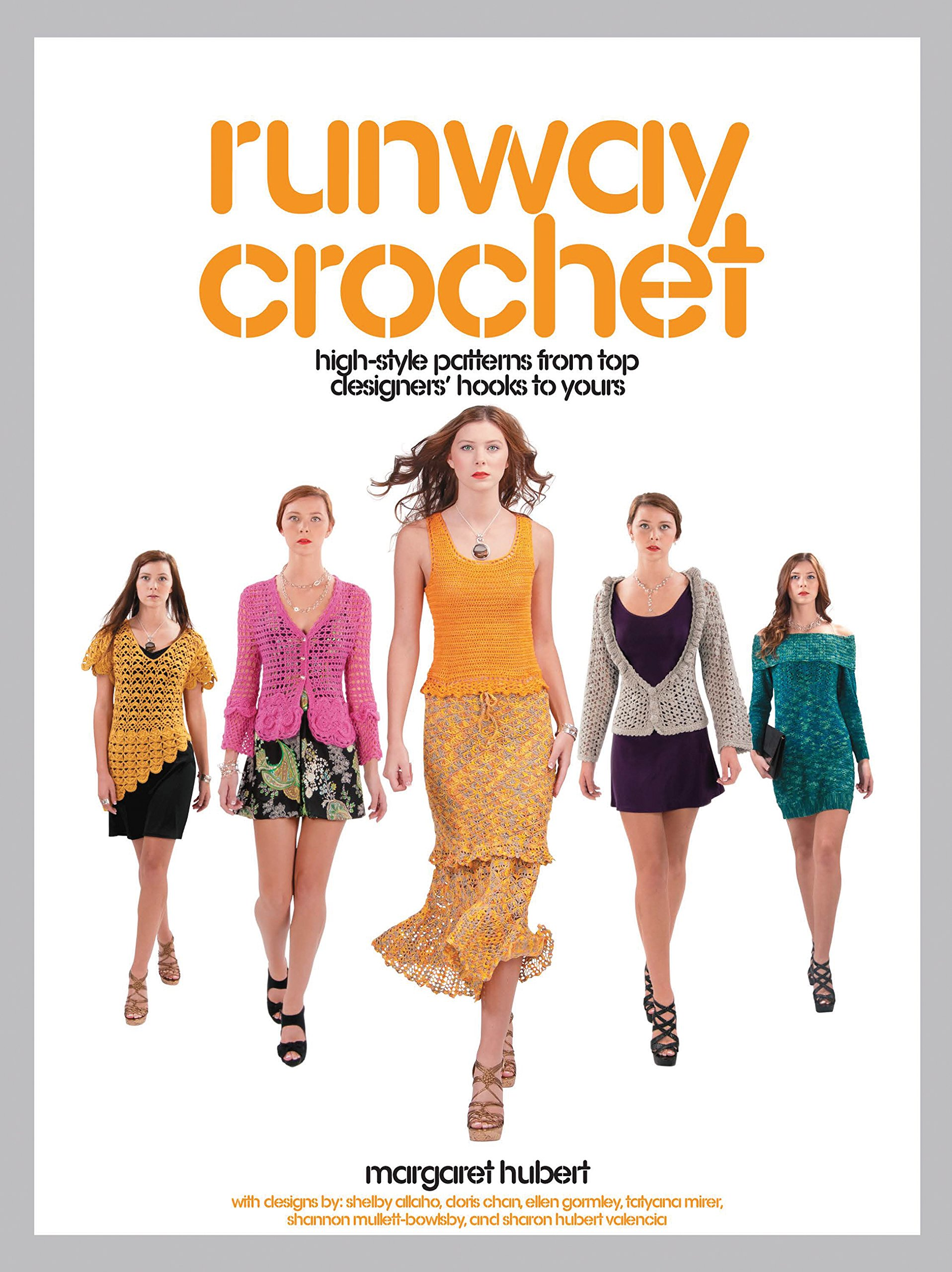 Runway Crochet: High-style Patterns from Top Designers' Hooks to Yours:  Margaret Hubert: 0499991621149: Amazon.com: Books