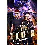 Flying Through Fire (Dark Desires Book 6)