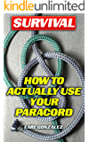 Survival: How To Actually Use Your Paracord