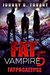 Fat Vampire 5: Fatpocalypse Kindle Edition