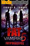 Fat Vampire 5: Fatpocalypse
