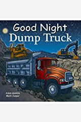 Good Night Dump Truck (Good Night Our World) Kindle Edition