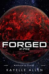 Forged in Fire: Bringer of Chaos Science Fiction and Space Opera series Kindle Edition