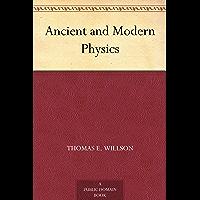 Ancient and Modern Physics (English Edition)