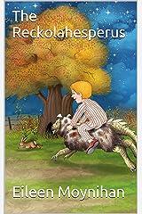 The Reckolahesperus Kindle Edition