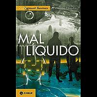 Mal líquido: Vivendo num mundo sem alternativas