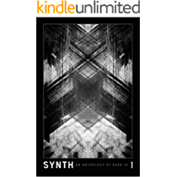 SYNTH #1: An Anthology of Dark SF