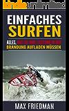 Einfaches Surfen: Alles, das Sie Ihre Leistung in der Brandung aufladen müssen