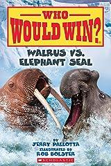 Who Would Win?: Walrus vs. Elephant Seal Kindle Edition
