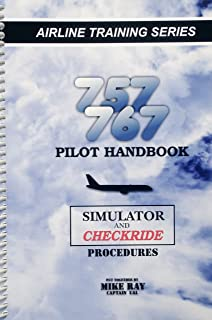 Boeing 757/767 Simulator Checkride Procedures Manual: Mike Ray