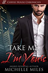 Take Me, I'm Yours (Coffee House Chronicles Book 4) Kindle Edition