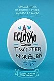 A eclosão do Twitter: Uma aventura de dinheiro, poder, amizade e traição