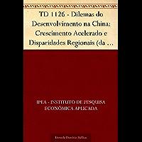 TD 1126 - Dilemas do Desenvolvimento na China: Crescimento Acelerado e Disparidades Regionais (da Revolução Comunista à Globalização)