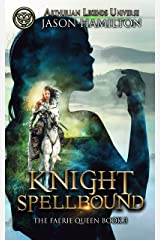 Knight Spellbound (The Faerie Queen Book 3) Kindle Edition