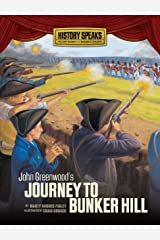 John Greenwood's Journey to Bunker Hill (History Speaks: Picture Books Plus Reader's Theater) Kindle Edition