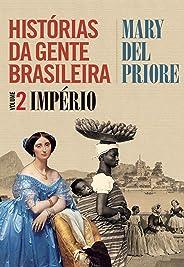 Histórias da gente brasileira: Império - Volume 2