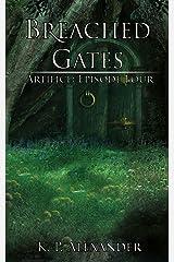 Breached Gates (Artifice: Episode Four) Kindle Edition